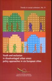 Jeunes Et L'exclusion Dans Les Quartiers Défavorisés : Approches Politiques Dans Six Villes D'Europe