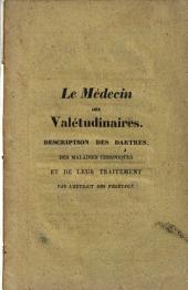 Le Médecin des valétudinaires, art de guérir les dartres, en détruisant leur principe, par une méthode végétale ... Septième édition