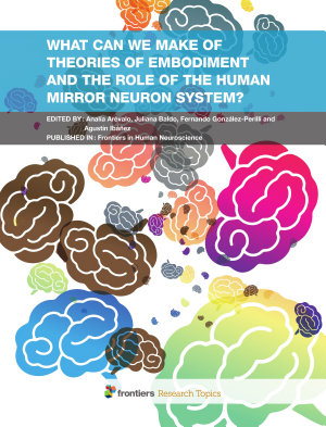 What can we make of theories of embodiment and the role of the human mirror neuron system?
