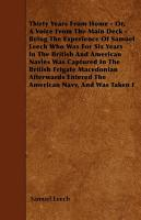 Thirty Years From Home   Or  A Voice From The Main Deck   Being The Experience Of Samuel Leech PDF