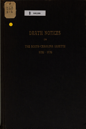 Death Notices in the South-Carolina Gazette, 1731-1775