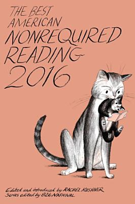 The Best American Nonrequired Reading 2016 PDF