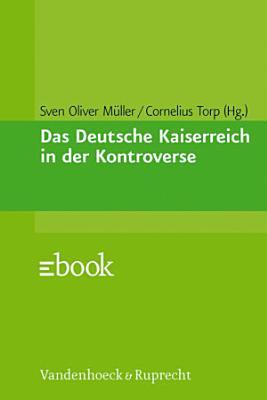 Das Deutsche Kaiserreich in der Kontroverse PDF
