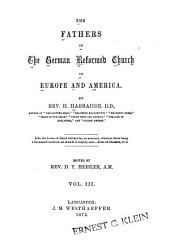 The Fathers of the German Reformed Church in Europe and America: Volume 3