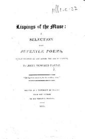 Lispings of the Muse: a selection from juvenile poems, etc