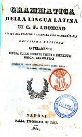 Grammatica della lingua latina recata dal francese e adattata alle scuole d'Italia di C. F. Lhomond