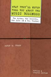 What They Ll Never Tell You About The Music Business Revised And Updated Editio Book PDF