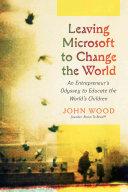 Leaving Microsoft to Change the World PDF