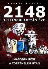 2148 A Szingularitás éve 2. rész: A Történelem után
