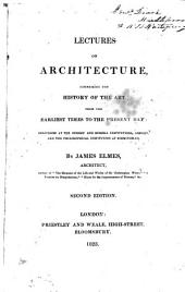 Lectures on Architecture Comprising de History of the Art from the Earliest Times to the Present Day Delivered at the Surrey and Russell Institutions London and the Philosophical Institutions at Birmingham
