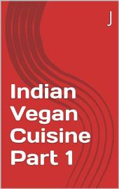 Indian Vegan Cuisine Part 1