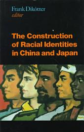 The Construction of Racial Identities in China and Japan: Historical and Contemporary Perspectives