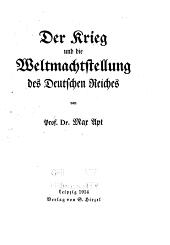 Der Krieg und die Weltmachtstellung des Deutschen Reiches