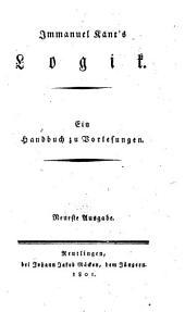 Immanuel Kants Logik [ed. by G.B. Jäsche.]. Neueste Ausg