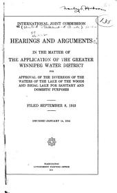 Hearings and Arguments in the Matter of the Application of the Greater Winnipeg Water District for Approval of the Diversion of the Waters of the Lake of the Woods and Shoal Lake for Sanitary and Domestic Purposes: Filed September 8, 1913; Decided January 14, 1914