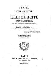 Traité expérimental de l'électricité et du magnétisme et de leurs rapports avec les phénomènes naturels: Volume5
