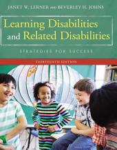 Learning Disabilities and Related Disabilities: Strategies for Success: Edition 13