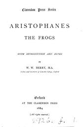 The Frogs, with intr. and notes by W.W. Merry