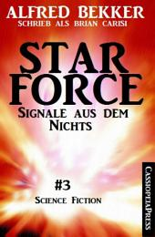 Brian Carisi - Star Force 3: Signale aus dem Nichts (Star Force Commander John Darran): Space Opera