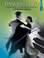 Dances for Two, Book 1: Early Intermediate to Intermediate Piano Duet, Book 1