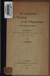 Ma conception de l'hystérie et de l'hypnotisme (pithiatisme).