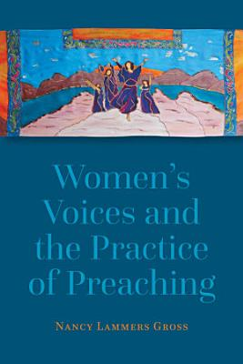 Women s Voices and the Practice of Preaching PDF
