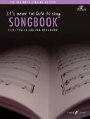 It s Never Too Late To Sing  Songbook