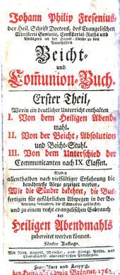 Johann Philip Fresenius ... Beicht- und Communion-Buch: Band 1