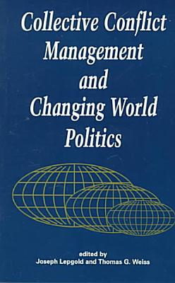 Collective Conflict Management and Changing World Politics PDF
