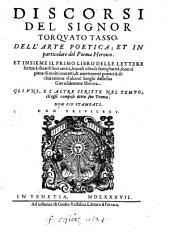 Discorsi dell'arte poetica et in particolare del Poema Heroice. Et insieme il primo libro delle lettere scritte a diuersi suoi amici (etc.)