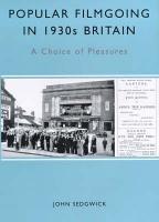 Popular Filmgoing in 1930s Britain PDF