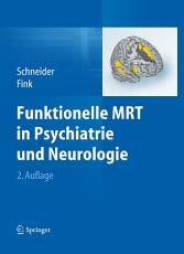 Funktionelle MRT in Psychiatrie und Neurologie PDF