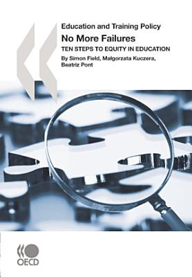 Education and Training Policy No More Failures Ten Steps to Equity in Education