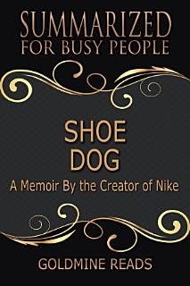 SHOE DOG   Summarized for Busy People Book