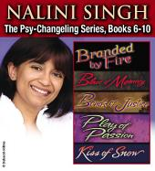 Nalini Singh: The Psy-Changeling Series: Books 6-10