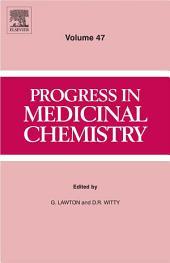 Progress in Medicinal Chemistry: Volume 47