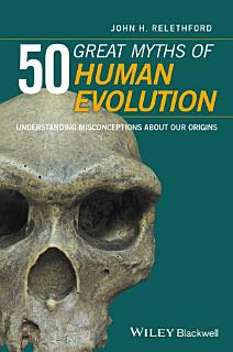 50 Great Myths of Human Evolution Book
