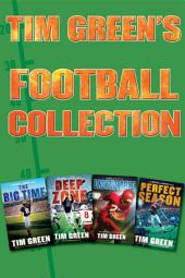 Tim Green's Football Collection: The Big Time, Deep Zone, Unstoppable, Perfect Season