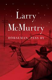 Horseman, Pass By: A Novel
