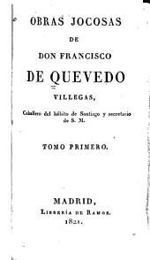 Obras jocosas de Don Francisco de Quevedo y Villegas: Volúmenes 1-2