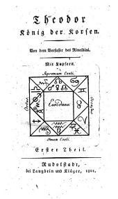 Theodor König der Korsen. - Rudolstadt, Langbein und Klüger 1801