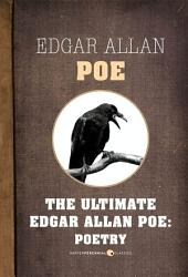Edgar Allan Poe Poetry: The Ultimate Edgar Allan Poe