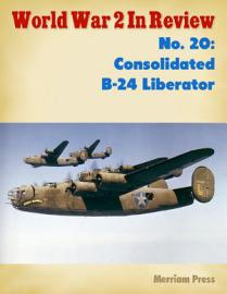 World War 2 In Review No  20  Consolidated B 24 Liberator PDF
