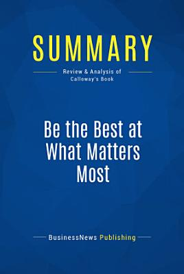 Summary  Be the Best at What Matters Most