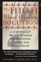The High Blood Pressure Solution: A Scientifically Proven Program for Preventing Strokes and Heart Disease, Edition 2
