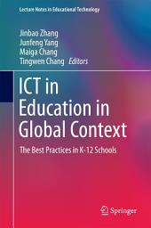 ICT in Education in Global Context: The Best Practices in K-12 Schools