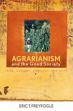 Agrarianism and the Good Society PDF