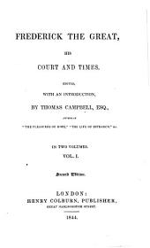 Frederick the Great, His Court and Times: Volume 1