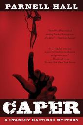 Caper: A Stanley Hastings Mystery (Stanley Hastings Mysteries)