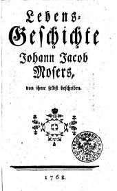 Lebens-Geschichte Johann Jacob Mosers